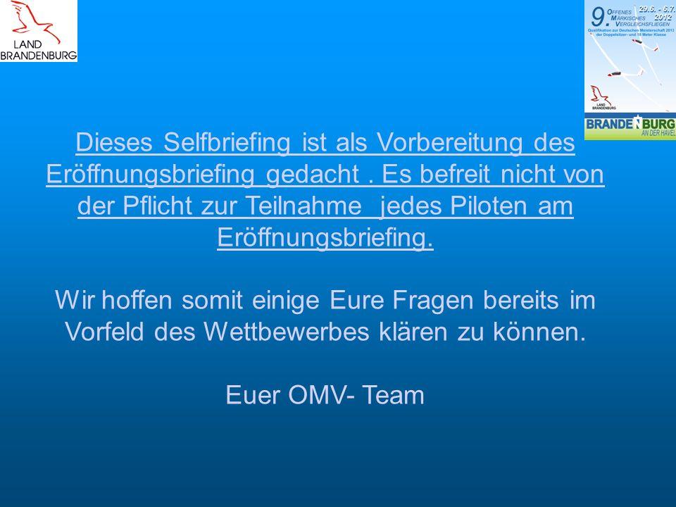Inhalt des Selfbriefing 1.Flugplatz und Organisation 2.Anmeldung und technische Abnahme 3.Flugbetrieb