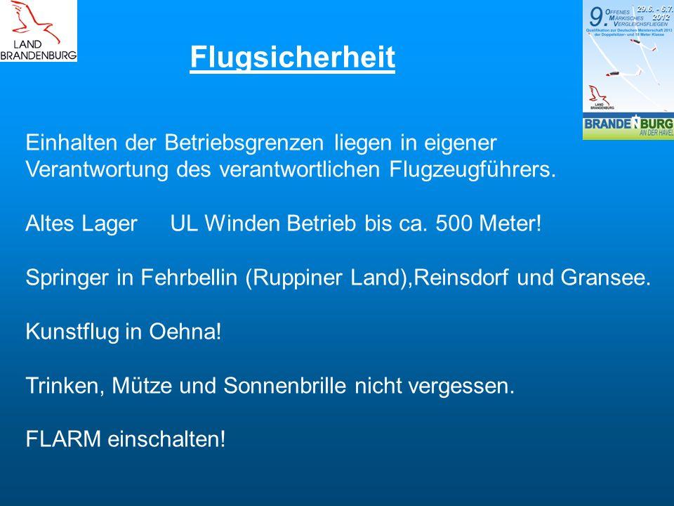 Einhalten der Betriebsgrenzen liegen in eigener Verantwortung des verantwortlichen Flugzeugführers. Altes Lager UL Winden Betrieb bis ca. 500 Meter! S
