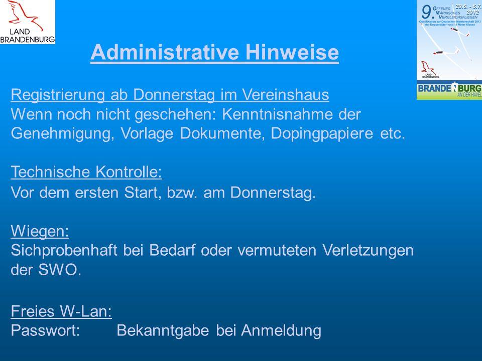 Administrative Hinweise Registrierung ab Donnerstag im Vereinshaus Wenn noch nicht geschehen: Kenntnisnahme der Genehmigung, Vorlage Dokumente, Doping