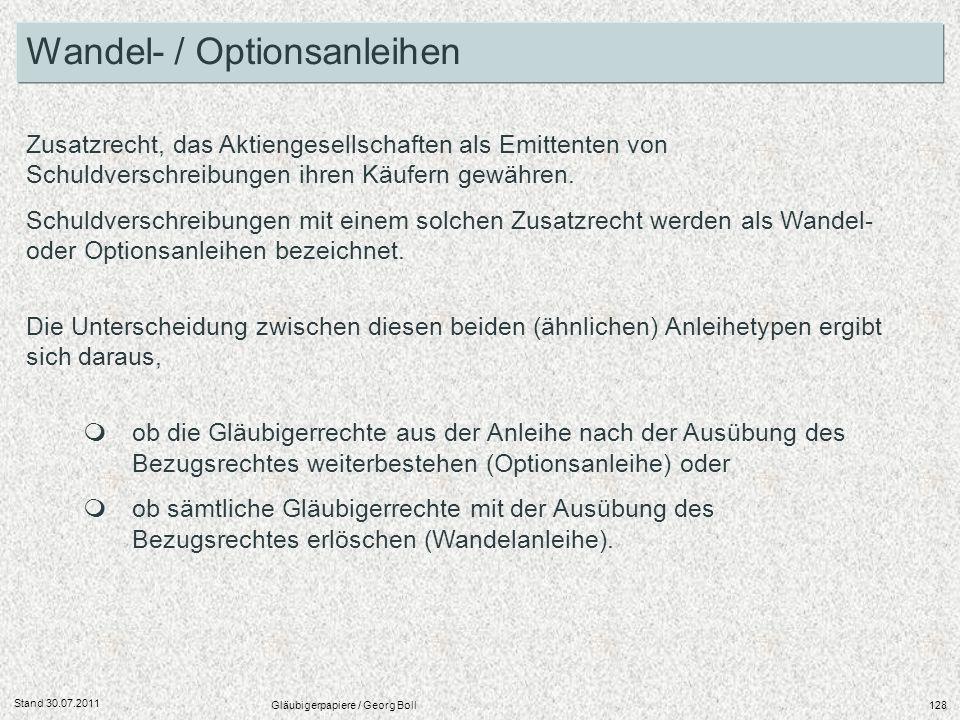 Stand 30.07.2011 Gläubigerpapiere / Georg Boll128 Zusatzrecht, das Aktiengesellschaften als Emittenten von Schuldverschreibungen ihren Käufern gewähre
