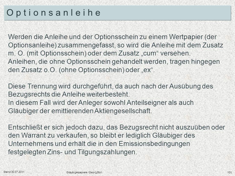 Stand 30.07.2011 Gläubigerpapiere / Georg Boll131 Werden die Anleihe und der Optionsschein zu einem Wertpapier (der Optionsanleihe) zusammengefasst, s