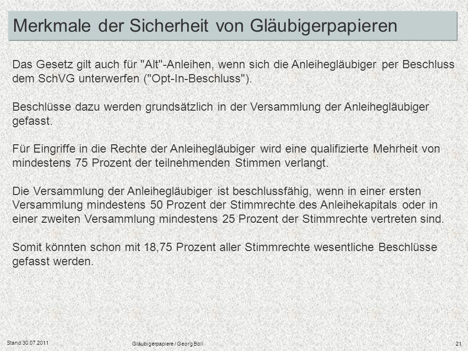 Stand 30.07.2011 Gläubigerpapiere / Georg Boll21 Merkmale der Sicherheit von Gläubigerpapieren Das Gesetz gilt auch für