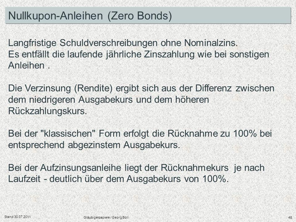 Stand 30.07.2011 Gläubigerpapiere / Georg Boll48 Langfristige Schuldverschreibungen ohne Nominalzins. Es entfällt die laufende jährliche Zinszahlung w