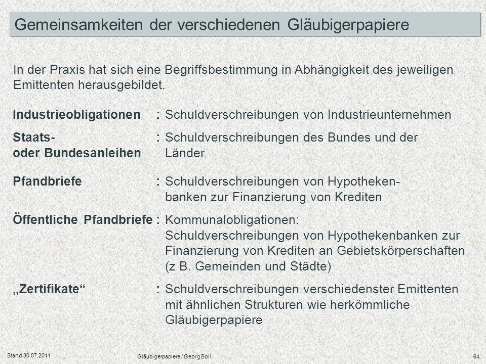 Stand 30.07.2011 Gläubigerpapiere / Georg Boll64 Industrieobligationen : Schuldverschreibungen von Industrieunternehmen Staats- :Schuldverschreibungen