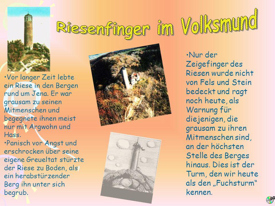 Vor langer Zeit lebte ein Riese in den Bergen rund um Jena. Er war grausam zu seinen Mitmenschen und begegnete ihnen meist nur mit Argwohn und Hass. P