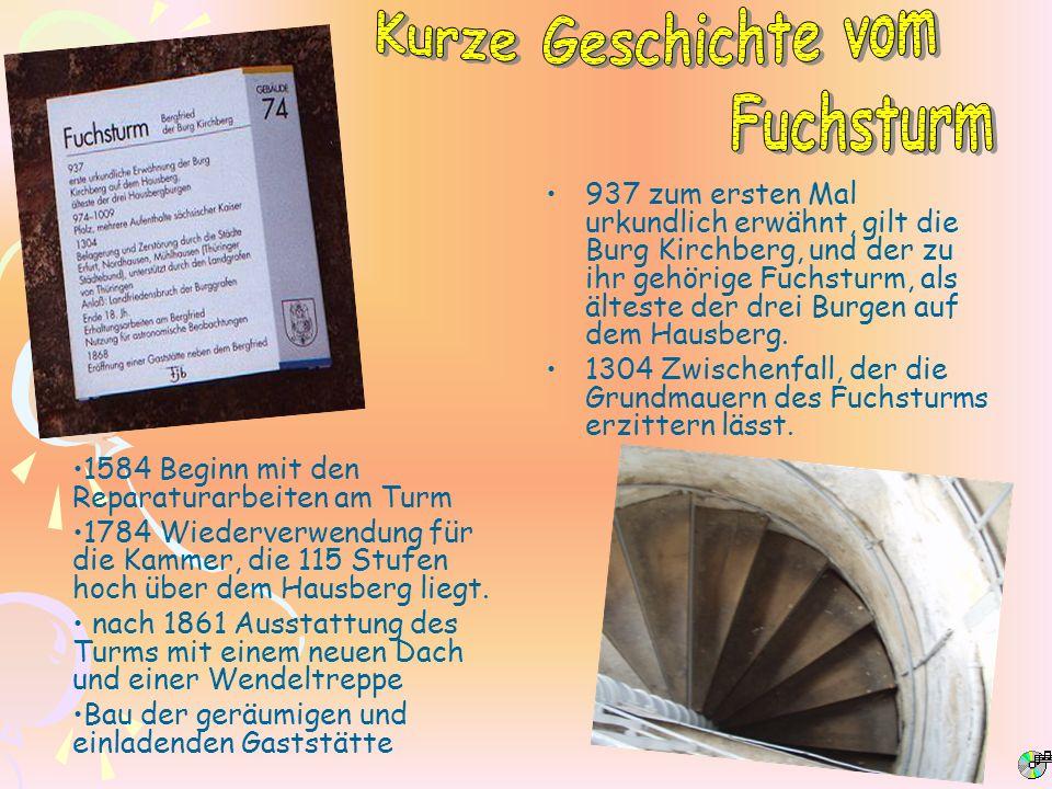 937 zum ersten Mal urkundlich erwähnt, gilt die Burg Kirchberg, und der zu ihr gehörige Fuchsturm, als älteste der drei Burgen auf dem Hausberg. 1304