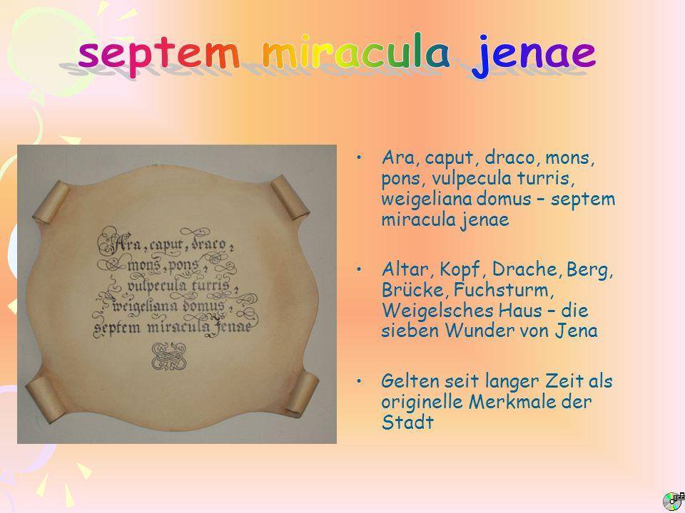 Ara, caput, draco, mons, pons, vulpecula turris, weigeliana domus – septem miracula jenae Altar, Kopf, Drache, Berg, Brücke, Fuchsturm, Weigelsches Ha