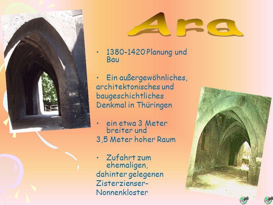 1380-1420 Planung und Bau Ein außergewöhnliches, architektonisches und baugeschichtliches Denkmal in Thüringen ein etwa 3 Meter breiter und 3,5 Meter