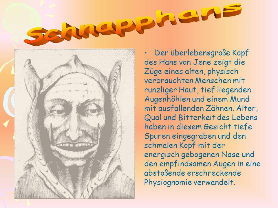 Der überlebensgroße Kopf des Hans von Jene zeigt die Züge eines alten, physisch verbrauchten Menschen mit runzliger Haut, tief liegenden Augenhöhlen u