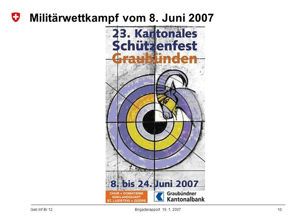 10 Geb Inf Br 12 Brigaderapport 19. 1. 2007 Militärwettkampf vom 8. Juni 2007