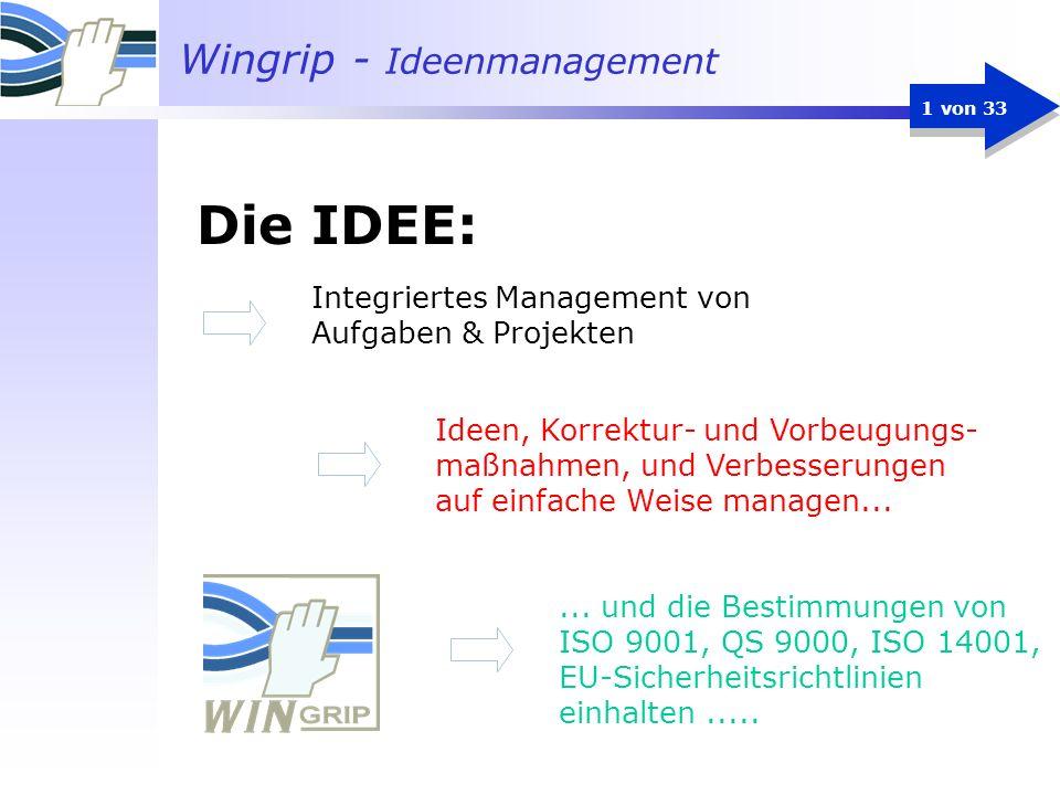 Wingrip - Ideenmanagement 1 von 33 Ideen, Korrektur- und Vorbeugungs- maßnahmen, und Verbesserungen auf einfache Weise managen...... und die Bestimmun
