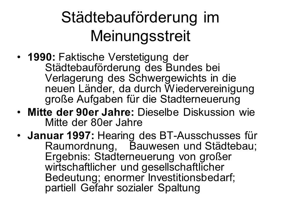 Städtebauförderung im Meinungsstreit 1990: Faktische Verstetigung der Städtebauförderung des Bundes bei Verlagerung des Schwergewichts in die neuen Lä