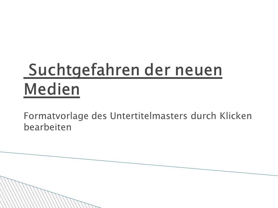 Formatvorlage des Untertitelmasters durch Klicken bearbeiten 15.06.09 Suchtgefahren der neuen Medien