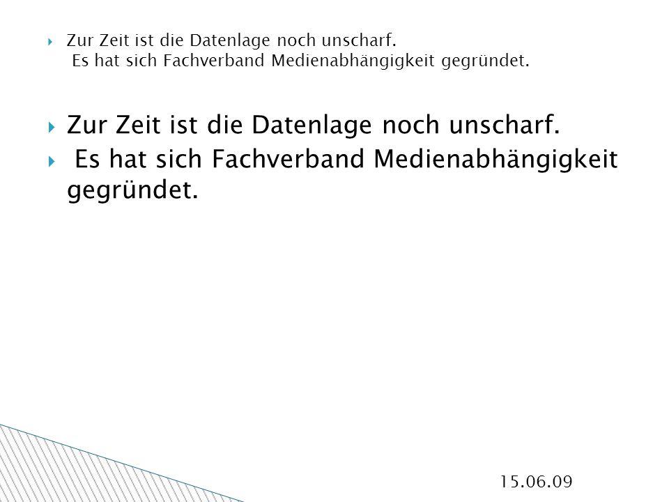 15.06.09 Zur Zeit ist die Datenlage noch unscharf.