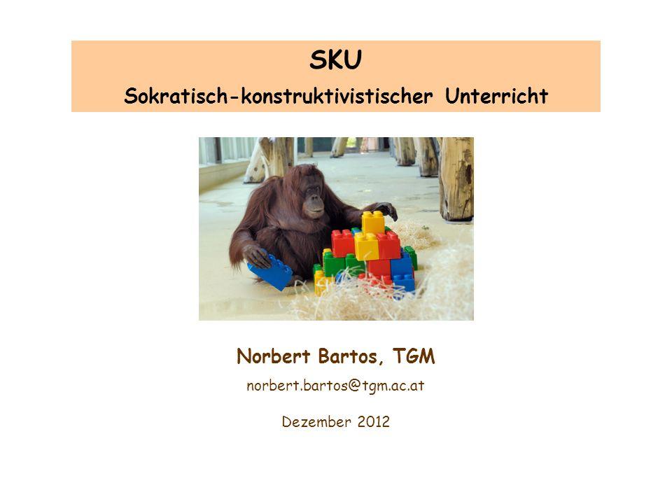 Jänner 2012Norbert Bartos12 SKU Sokratisch-konstruktivistischer Unterricht Charakteristika und Aussagen (a): - Lernen ist die aktive Wissenskonstruktion im Gehirn.