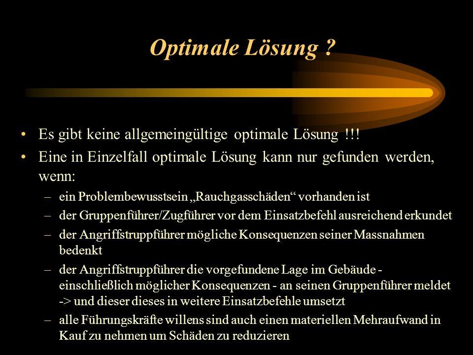 Optimale Lösung . Es gibt keine allgemeingültige optimale Lösung !!.
