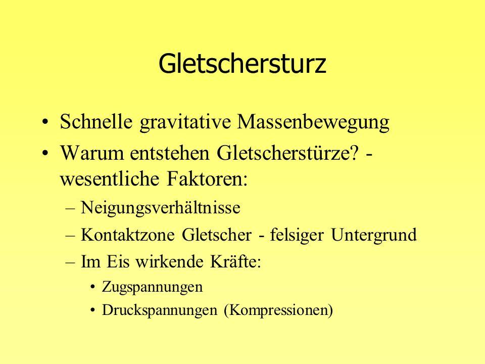 Differenzierung Hanggletscher - Talgletscher –Hanggletscher: Kalte Gletscher, durch Klimaerwärmung gemäßigt Stabilität - –Talgletscher: Allg.