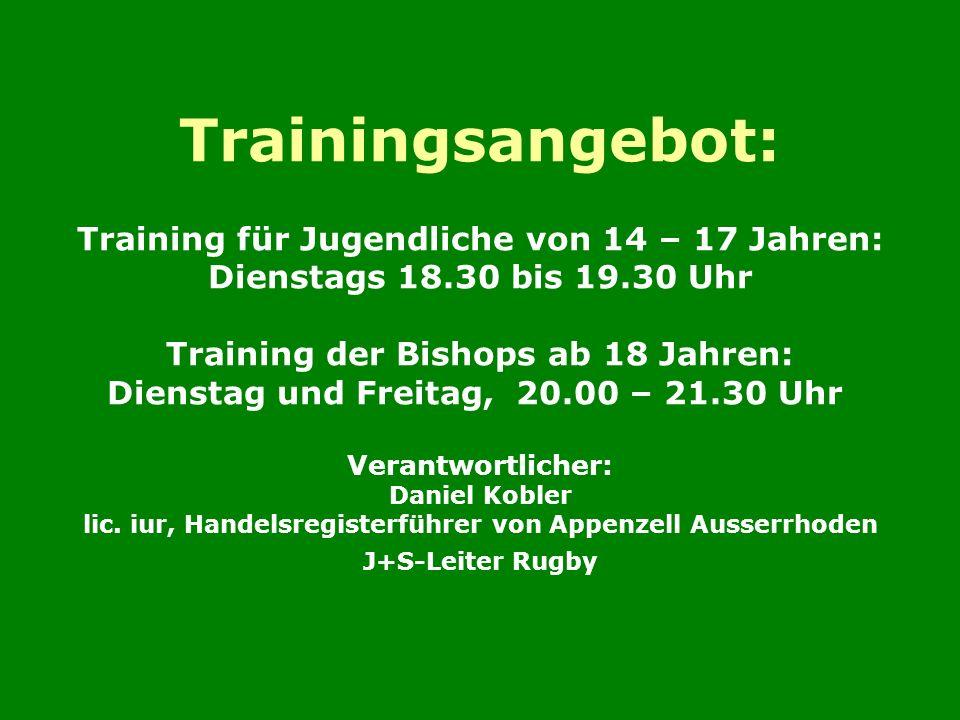 Trainingsangebot: Training für Jugendliche von 14 – 17 Jahren: Dienstags 18.30 bis 19.30 Uhr Training der Bishops ab 18 Jahren: Dienstag und Freitag, 20.00 – 21.30 Uhr Verantwortlicher: Daniel Kobler lic.