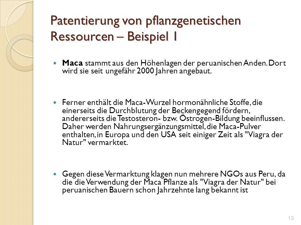 Patentierung von pflanzgenetischen Ressourcen – Beispiel 1 Maca stammt aus den Höhenlagen der peruanischen Anden. Dort wird sie seit ungefähr 2000 Jah