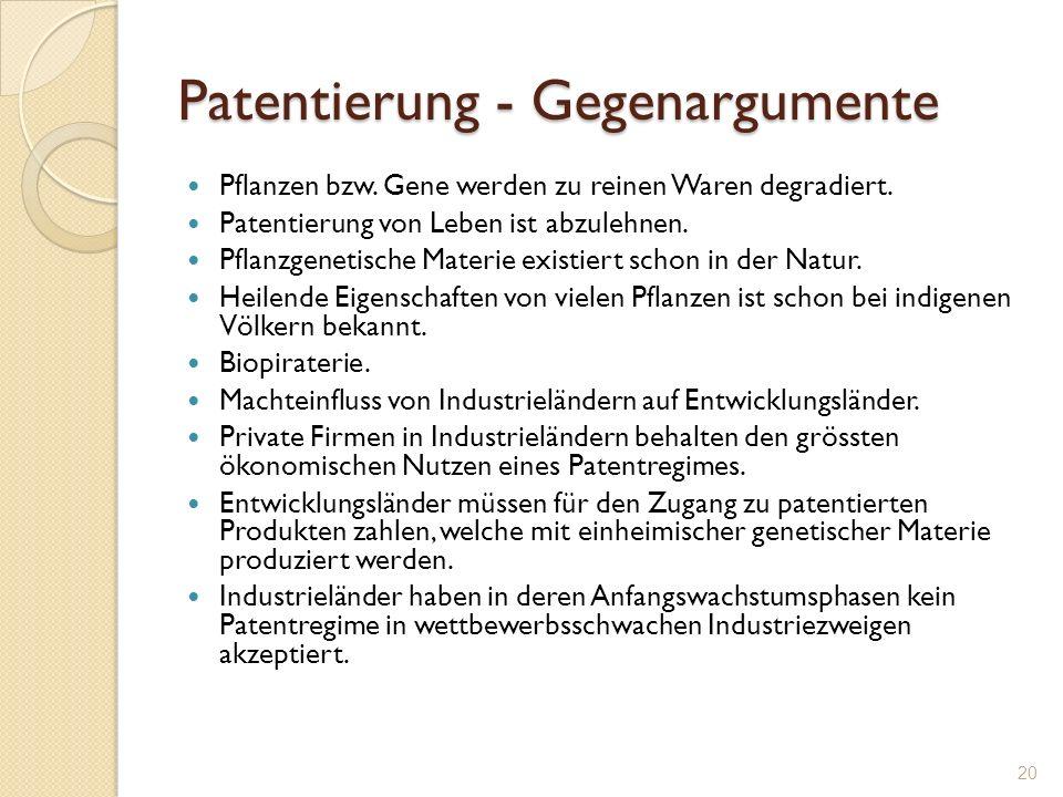 Patentierung - Gegenargumente Pflanzen bzw. Gene werden zu reinen Waren degradiert. Patentierung von Leben ist abzulehnen. Pflanzgenetische Materie ex