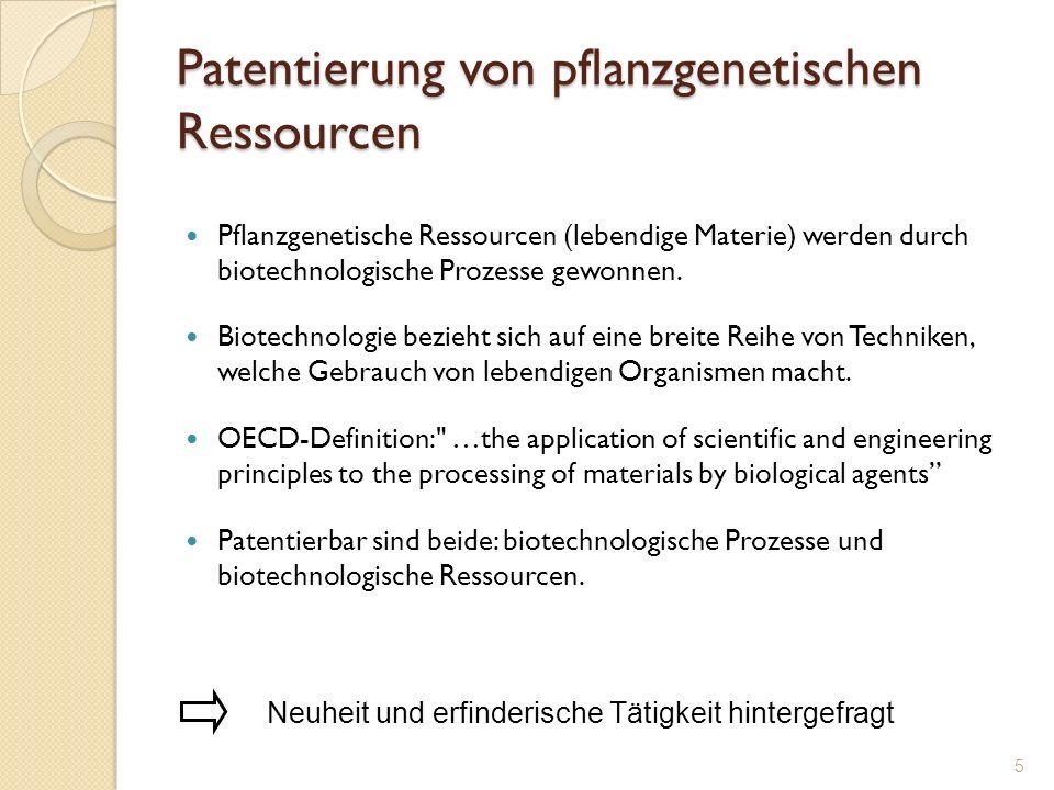 Patentierung von pflanzgenetischen Ressourcen Pflanzgenetische Ressourcen (lebendige Materie) werden durch biotechnologische Prozesse gewonnen. Biotec