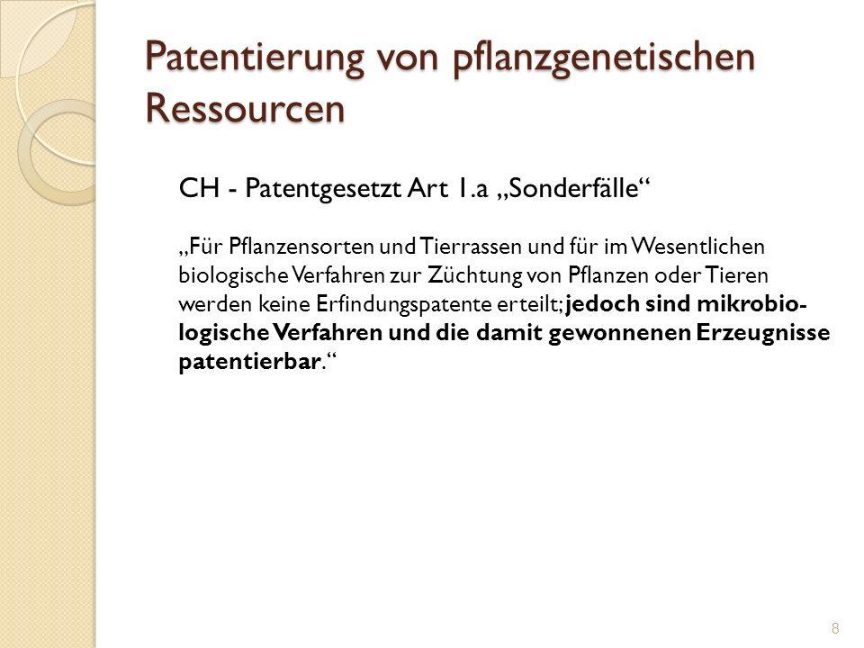 Patentierung von pflanzgenetischen Ressourcen 1995 erliess die WTO das TRIPS Abkommen das jedes WTO Mietgliestaat annehmen muss TRIPS besagt dass nicht nur Erfindungen sondern auch Entdeckungen patentiert werden können, jedoch: Eine Entdeckung/erfindung muss wirtschaftliche Ergebnisse abwerfen um patentiert werden zu können Ein Patent kann laut TRIPS keiner Kommune anerkannt werden.