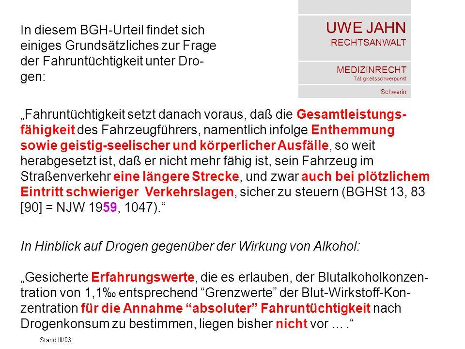 UWE JAHN RECHTSANWALT MEDIZINRECHT Tätigkeitsschwerpunkt Schwerin Stand III/03 In diesem BGH-Urteil findet sich einiges Grundsätzliches zur Frage der