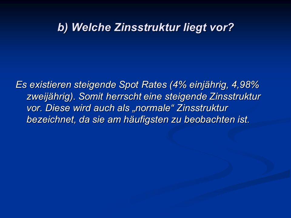 c) Mit welcher Wahrscheinlichkeit muss Zustand 11 eintreten, damit obige Zinsstruktur mit der reinen Erwartungstheorie übereinstimmt.