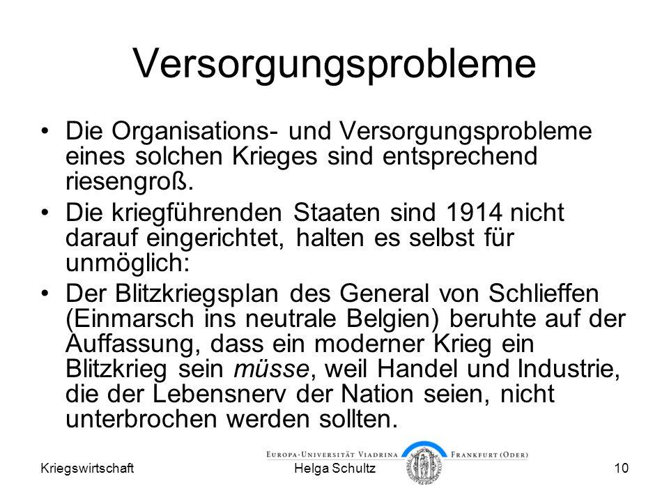 KriegswirtschaftHelga Schultz10 Versorgungsprobleme Die Organisations- und Versorgungsprobleme eines solchen Krieges sind entsprechend riesengroß.