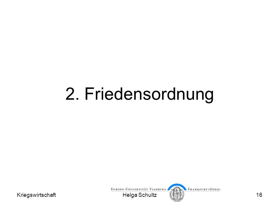 KriegswirtschaftHelga Schultz16 2. Friedensordnung
