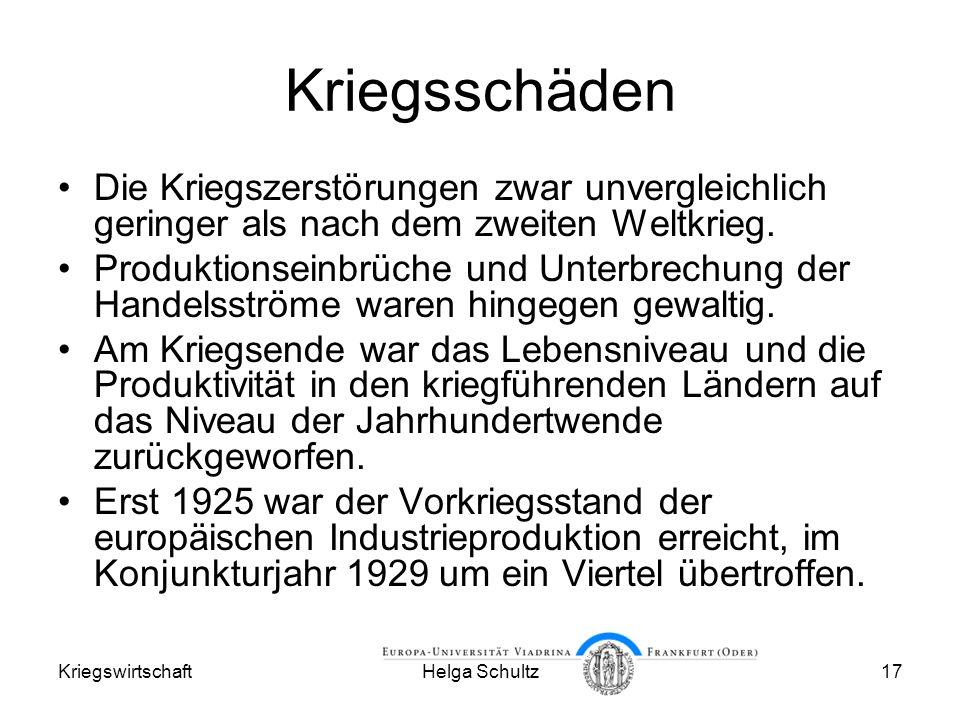 KriegswirtschaftHelga Schultz17 Kriegsschäden Die Kriegszerstörungen zwar unvergleichlich geringer als nach dem zweiten Weltkrieg.