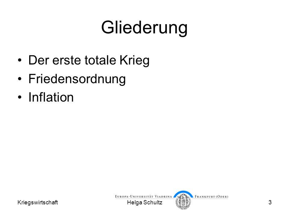KriegswirtschaftHelga Schultz3 Gliederung Der erste totale Krieg Friedensordnung Inflation