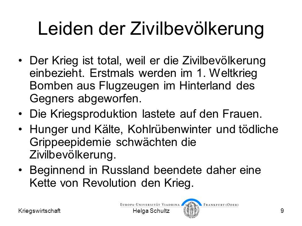 KriegswirtschaftHelga Schultz9 Leiden der Zivilbevölkerung Der Krieg ist total, weil er die Zivilbevölkerung einbezieht.