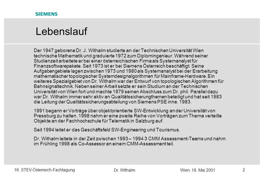 Dr. WithalmWien, 18. Mai 2001 116. STEV-Österreich-Fachtagung Dr. Josef Withalm Siemens Österreich Programm- und Systementwicklung Neue Geschäfts-Stra
