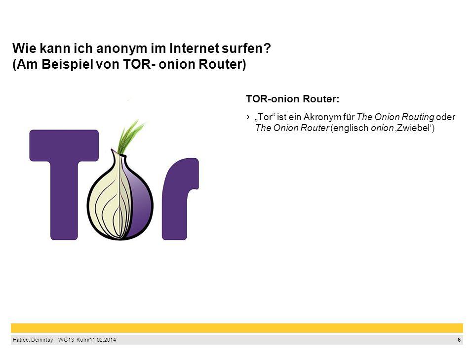 7 Hatice.Demirtay WG13 Köln/11.02.2014 Wie kann ich anonym im Internet surfen.
