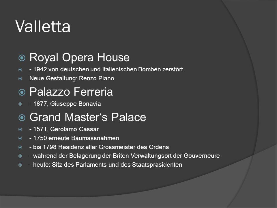 Valletta Royal Opera House - 1942 von deutschen und italienischen Bomben zerstört Neue Gestaltung: Renzo Piano Palazzo Ferreria - 1877, Giuseppe Bonav
