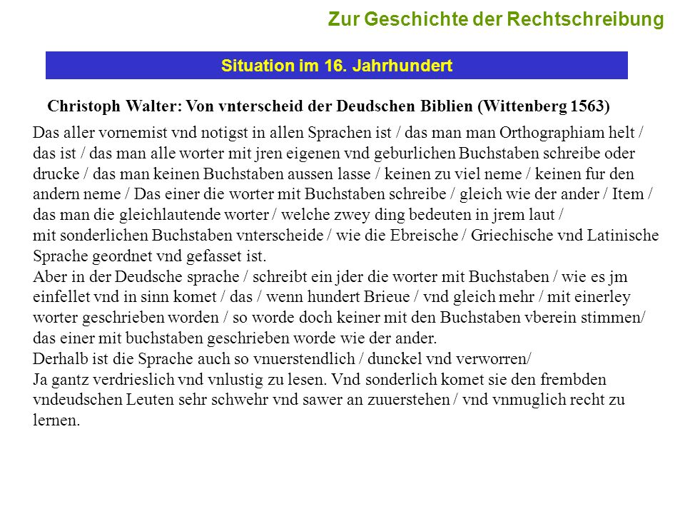 Situation im 16. Jahrhundert Christoph Walter: Von vnterscheid der Deudschen Biblien (Wittenberg 1563) Das aller vornemist vnd notigst in allen Sprach