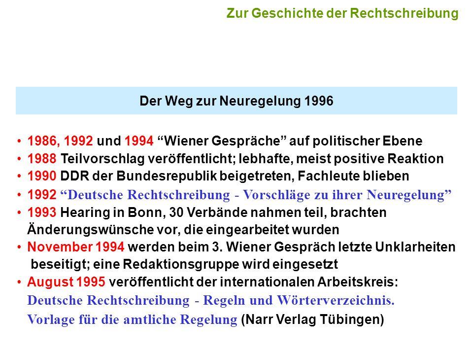Der Weg zur Neuregelung 1996 1986, 1992 und 1994 Wiener Gespräche auf politischer Ebene 1988 Teilvorschlag veröffentlicht; lebhafte, meist positive Re