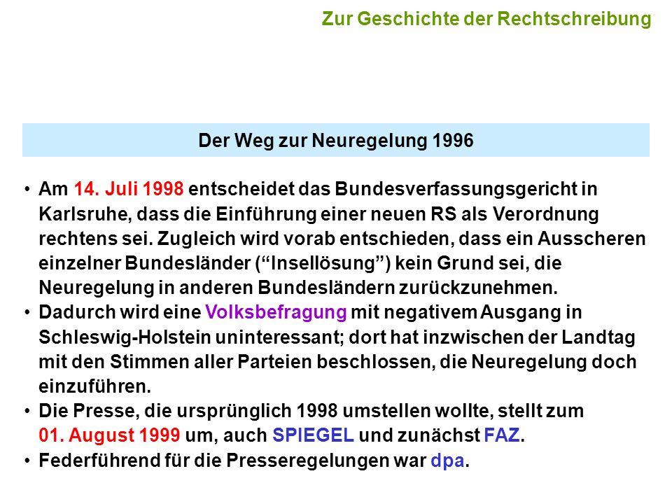 Der Weg zur Neuregelung 1996 Am 14. Juli 1998 entscheidet das Bundesverfassungsgericht in Karlsruhe, dass die Einführung einer neuen RS als Verordnung