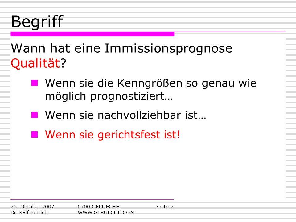 Seite 326.Oktober 2007 Dr. Ralf Petrich 0700 GERUECHE WWW.GERUECHE.COM Warum gerichtsfest.