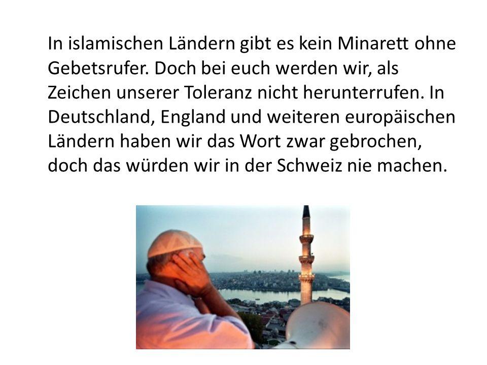 In islamischen Ländern gibt es kein Minarett ohne Gebetsrufer.