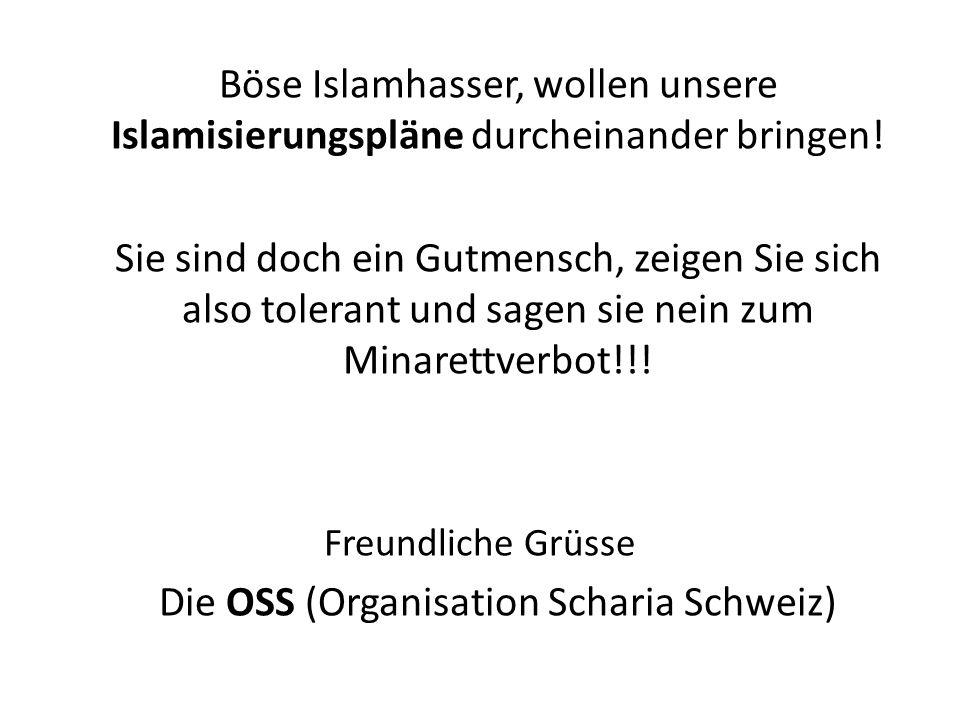 Böse Islamhasser, wollen unsere Islamisierungspläne durcheinander bringen.
