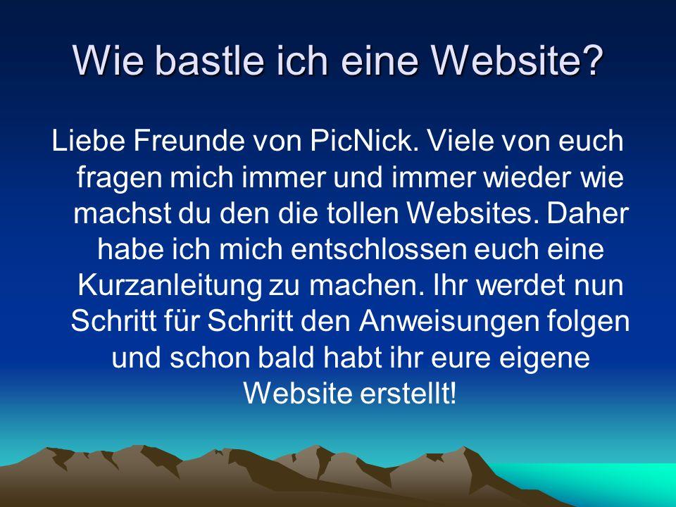 Wie bastle ich eine Website. Liebe Freunde von PicNick.