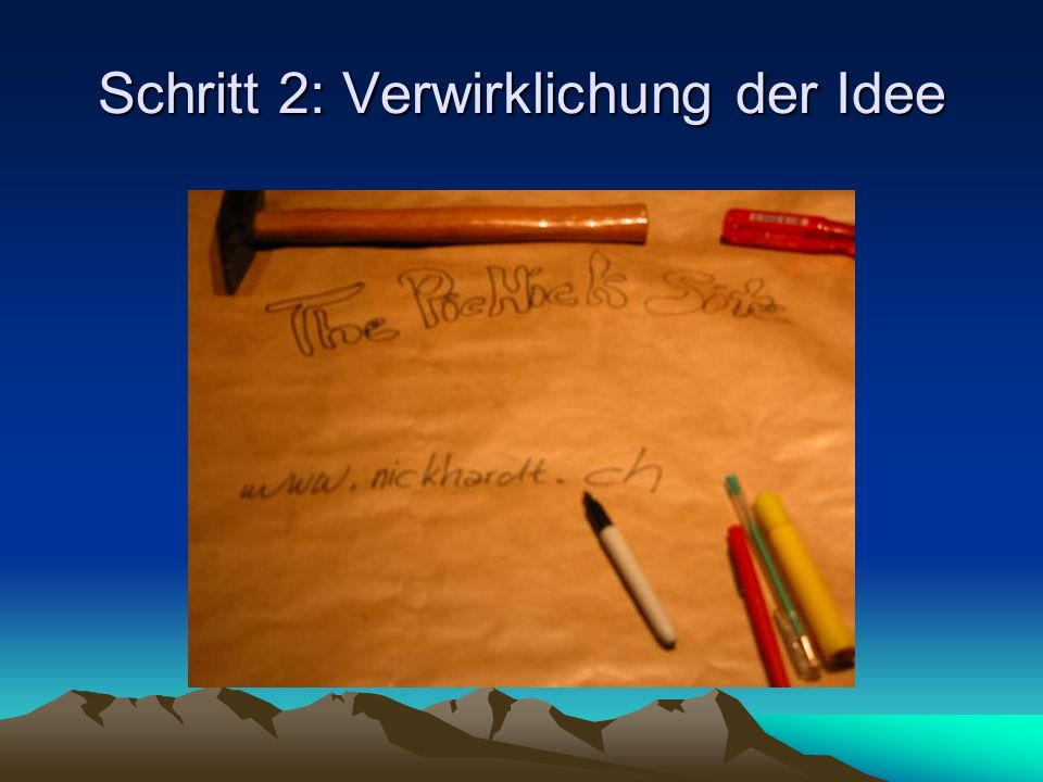 Schritt 2: Verwirklichung der Idee