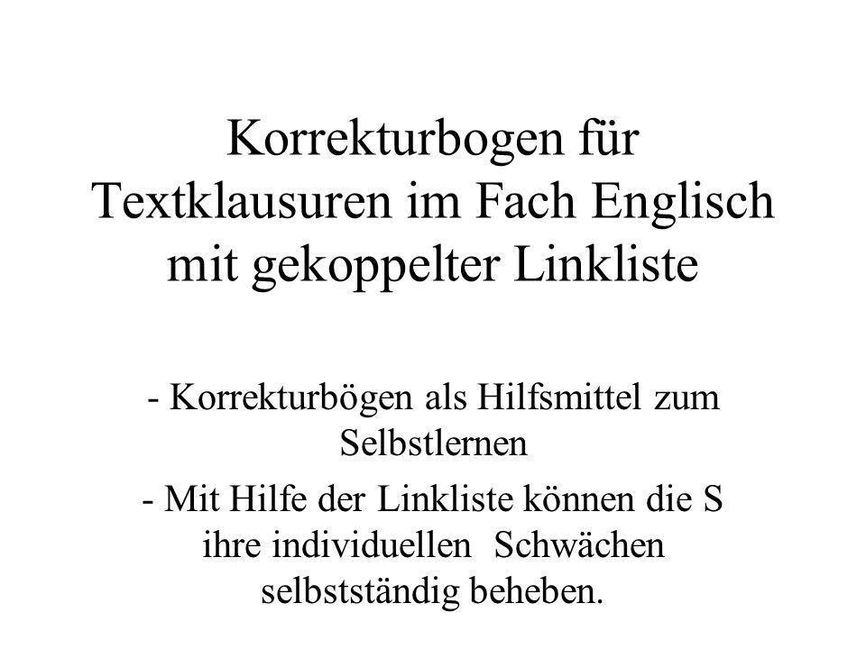 Korrekturbogen für Textklausuren im Fach Englisch mit gekoppelter Linkliste - Korrekturbögen als Hilfsmittel zum Selbstlernen - Mit Hilfe der Linklist