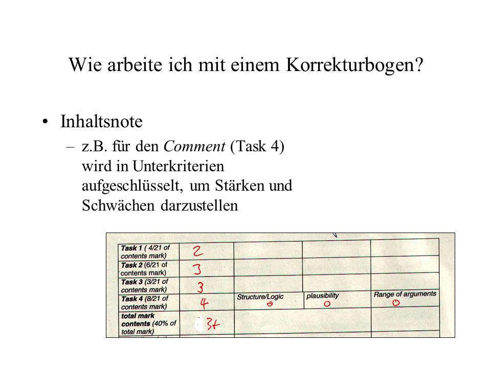 Wie arbeite ich mit einem Korrekturbogen? Inhaltsnote –z.B. für den Comment (Task 4) wird in Unterkriterien aufgeschlüsselt, um Stärken und Schwächen
