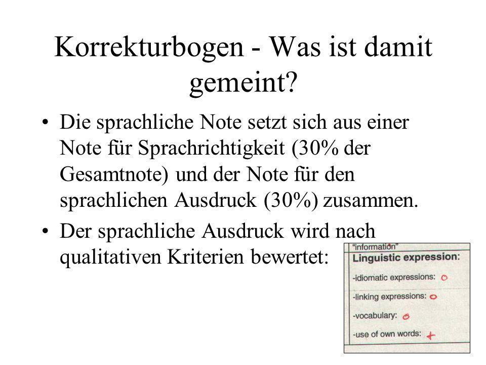 Korrekturbogen - Was ist damit gemeint? Die sprachliche Note setzt sich aus einer Note für Sprachrichtigkeit (30% der Gesamtnote) und der Note für den