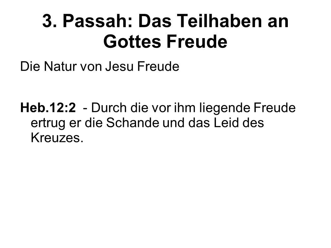 3.Die Natur der Freude in Gott Gottes Freude ist ewig.