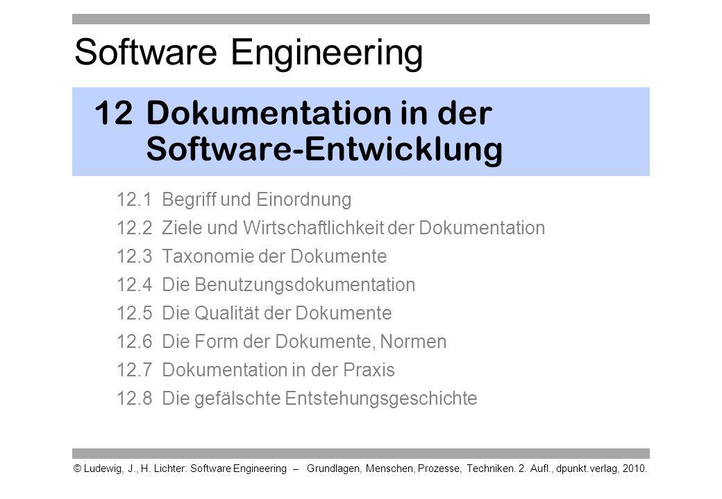 Software Engineering © Ludewig, J., H. Lichter: Software Engineering – Grundlagen, Menschen, Prozesse, Techniken. 2. Aufl., dpunkt.verlag, 2010. 12Dok