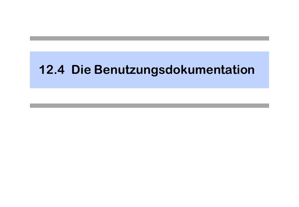 12.4Die Benutzungsdokumentation